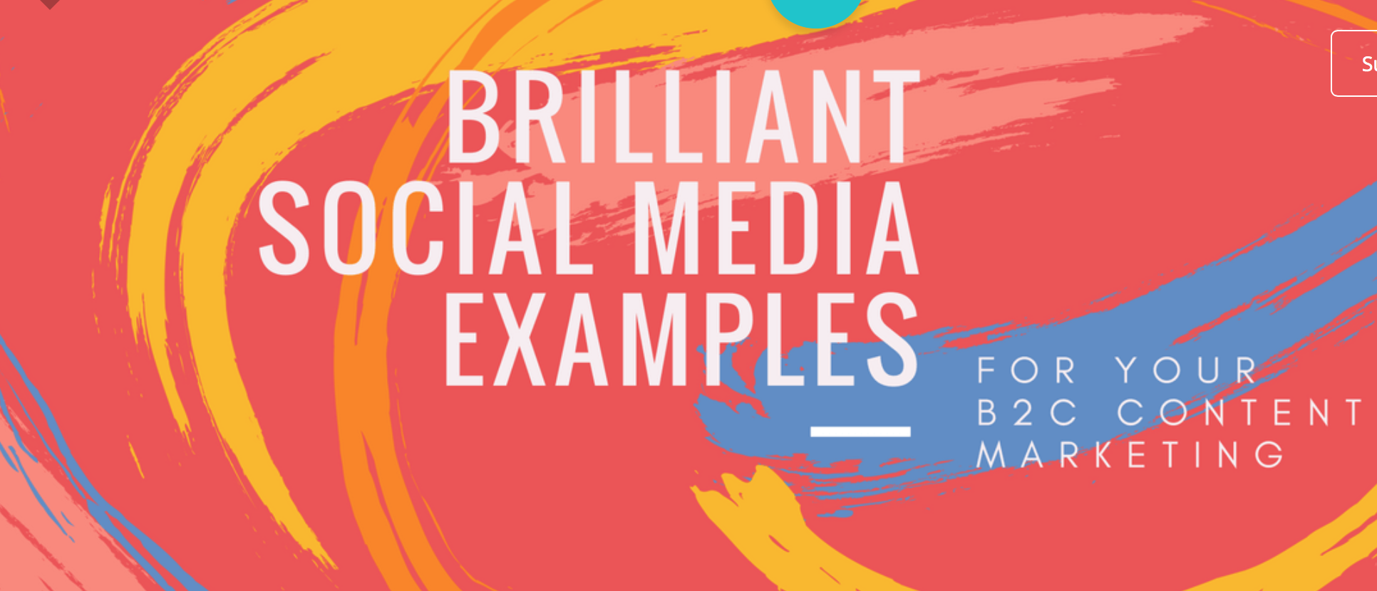10 Brilliant Social Media Examples For Your B2c Content Marketing